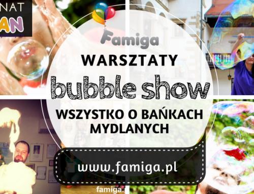 Warsztaty BUBBLE SHOW – wszystko o bańkach mydlanych 5.10 Warszawa, 21.10 Poznań